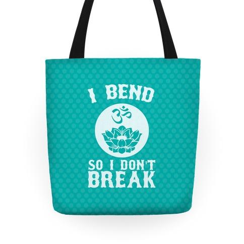 I Bend So I Don't Break Tote