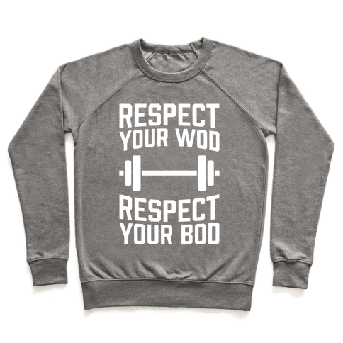 Respect Your WOD, Respect Your Bod Pullover