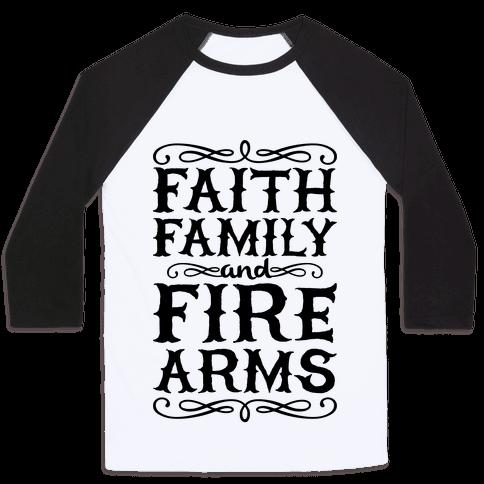 Faith, Family, And Firearms (Political) Baseball Tee