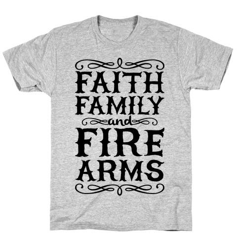 Faith, Family, And Firearms (Political) T-Shirt