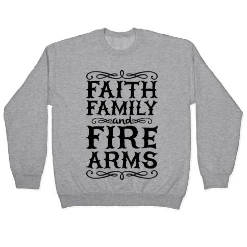 Faith, Family, And Firearms (Political) Pullover