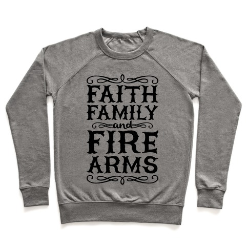 Faith, Family, And Firearms (Political) Pullover