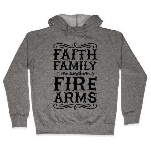 Faith, Family, And Firearms (Political) Hooded Sweatshirt