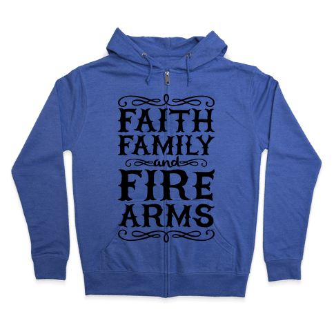 Faith, Family, And Firearms (Political) Zip Hoodie