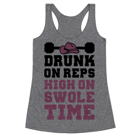 Drunk On Reps High On Swole Time