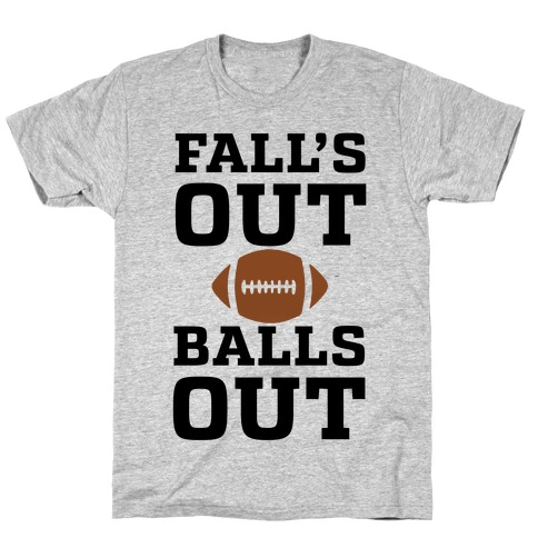Fall's Out Balls Out (Football) T-Shirt