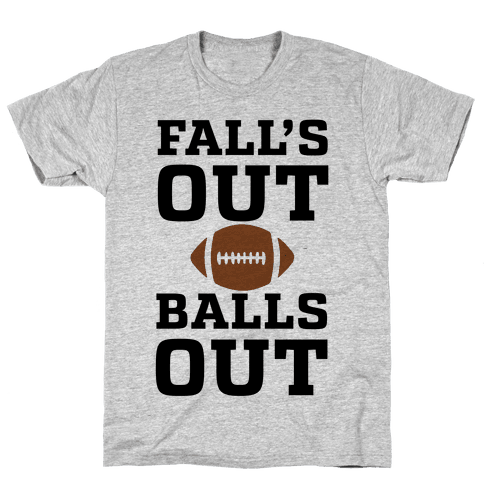 Fall's Out Balls Out (Football) Mens T-Shirt