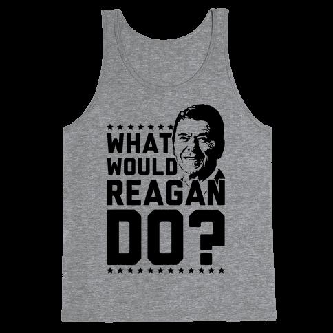 Human What Would Reagan Do Clothing Tank