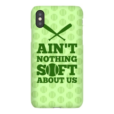 Ain't Nothing Soft About Us Phone Case
