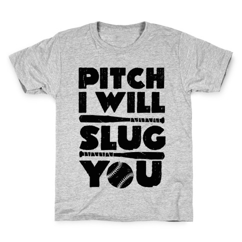 Pitch I Will Slug You Kids T-Shirt