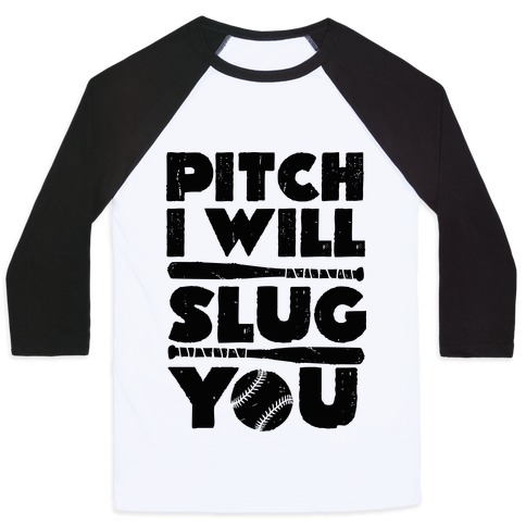 Pitch I Will Slug You Baseball Tee