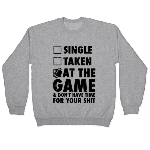At The Game & Don't Have Time For Your Shit (Football) Pullover