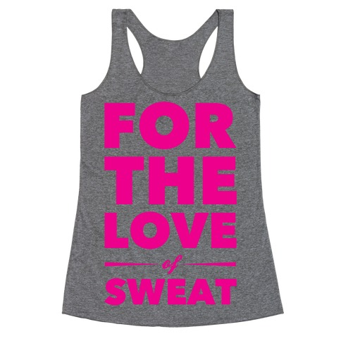 For The Love Of Sweat Racerback Tank Top