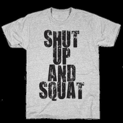 Shut Up And Squat Mens T-Shirt