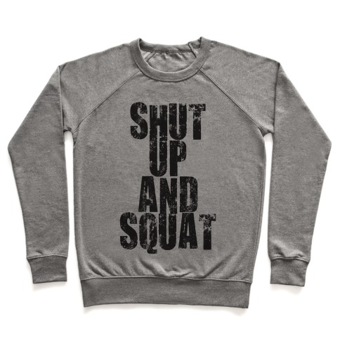 Shut Up And Squat Pullover