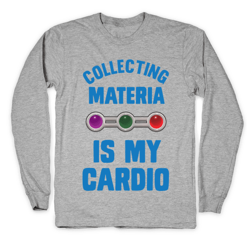 Collecting Materia Is My Cardio Long Sleeve T-Shirt