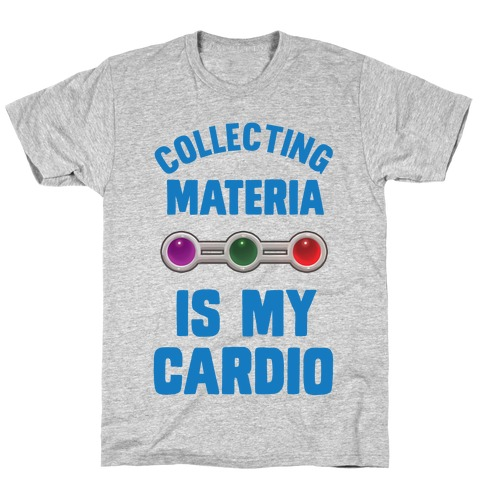 Collecting Materia Is My Cardio T-Shirt