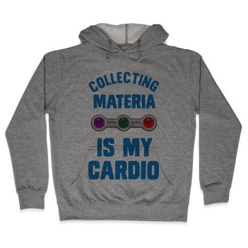 Collecting Materia Is My Cardio Hooded Sweatshirt