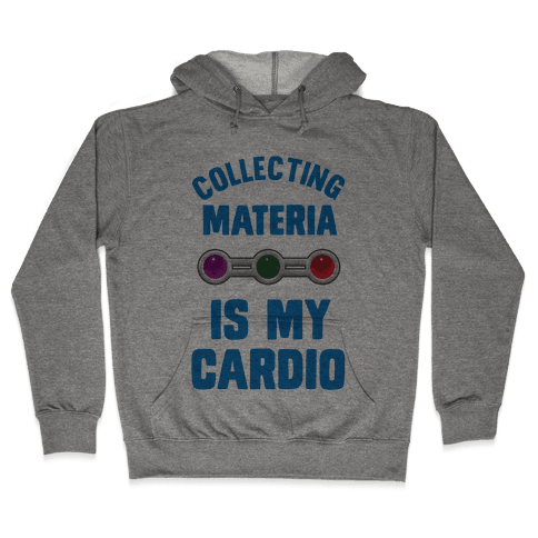 Collecting Materia Is My Cardio Hooded Sweatshirt