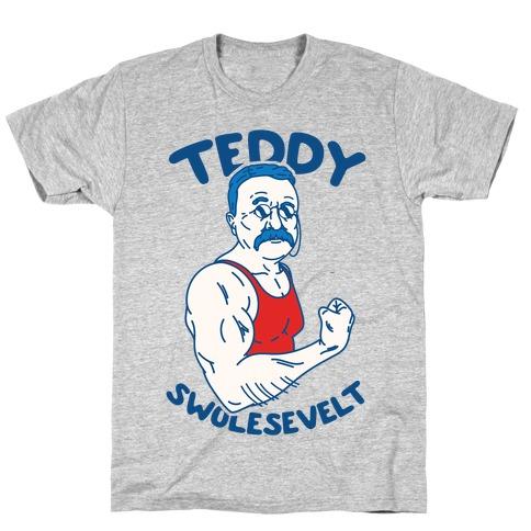 Teddy Swolesevelt T-Shirt