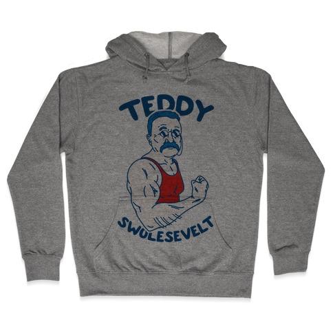 Teddy Swolesevelt Hooded Sweatshirt