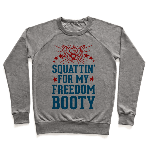 Squattin' For My Freedom Booty Pullover