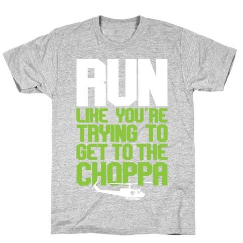 Run To The Choppa T-Shirt