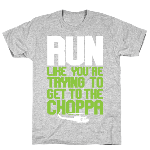Run To The Choppa Mens T-Shirt