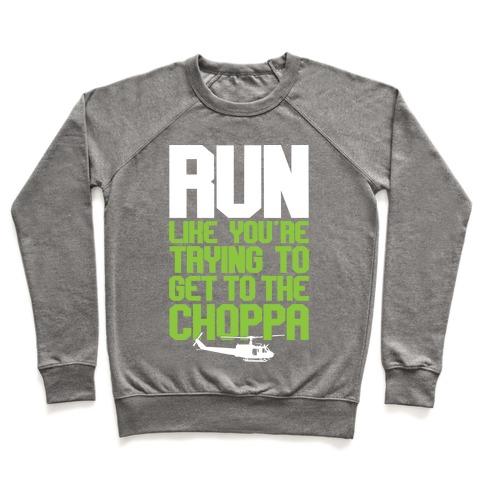 Run To The Choppa Pullover