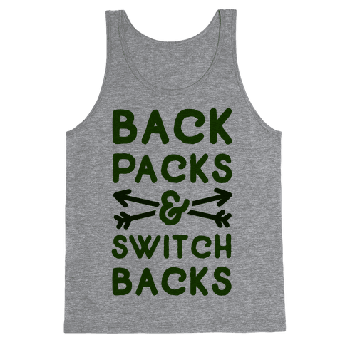 Backpacks and Switchbacks Tank Top