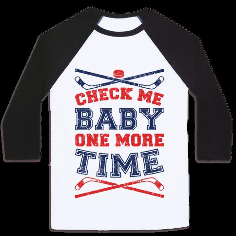 Check Me Baby One More Time Baseball Tee