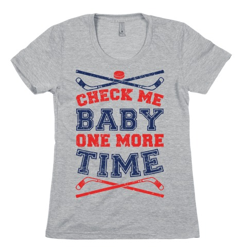 Check Me Baby One More Time Womens T-Shirt