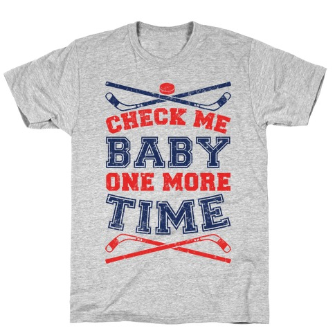 Check Me Baby One More Time T-Shirt