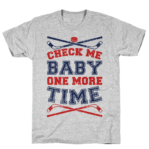 Check Me Baby One More Time Mens/Unisex T-Shirt