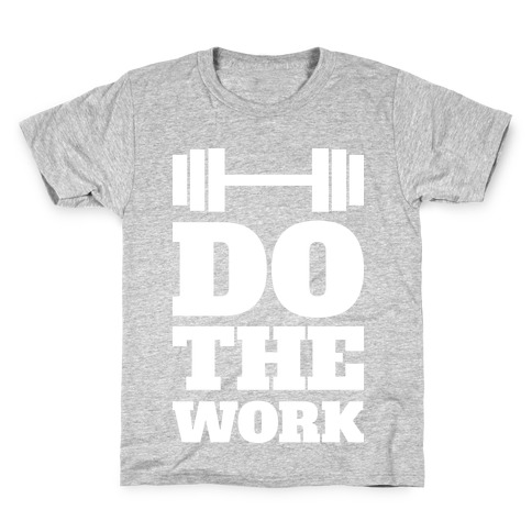 Do The Work Kids T-Shirt