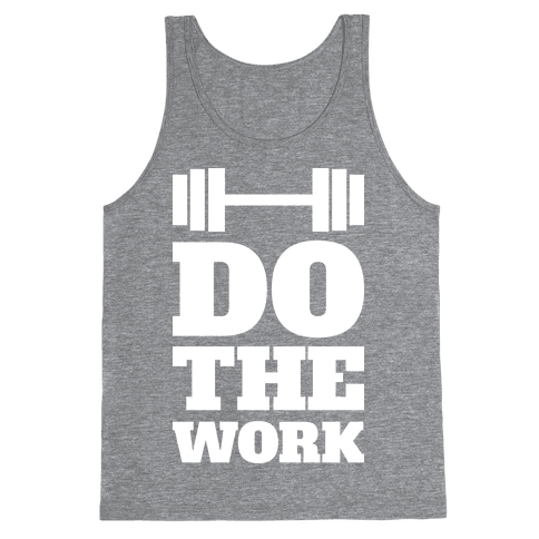 Do The Work Tank Top