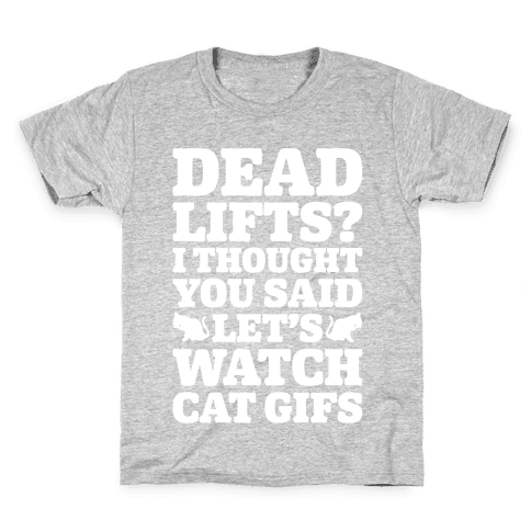 Deadlifts I Thought You Said Let's Watch Cat Gifs Kids T-Shirt