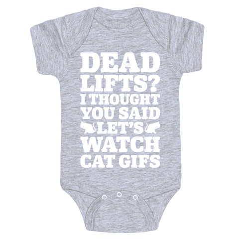 Deadlifts I Thought You Said Let's Watch Cat Gifs Baby Onesy