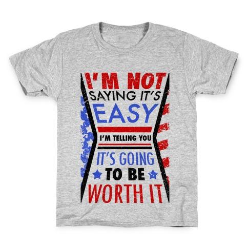I'm Not Saying It's Easy Kids T-Shirt