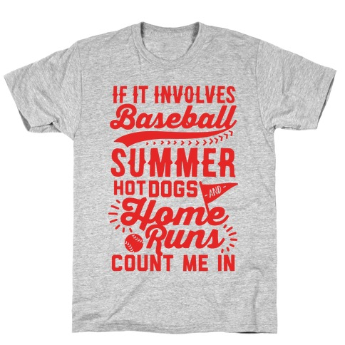 If It Involves Baseball Count Me In T-Shirt