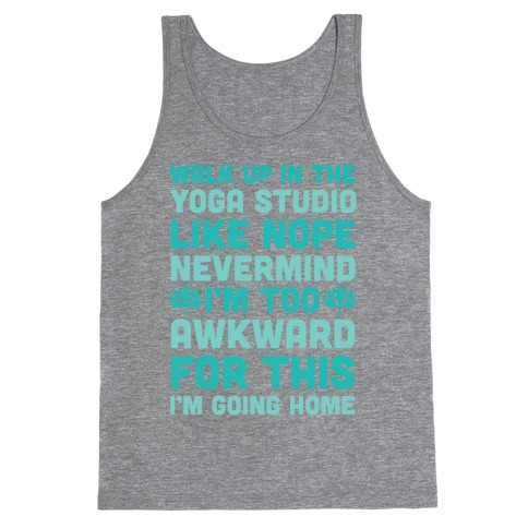Walk Up In The Yoga Studio Like Nope Tank Top