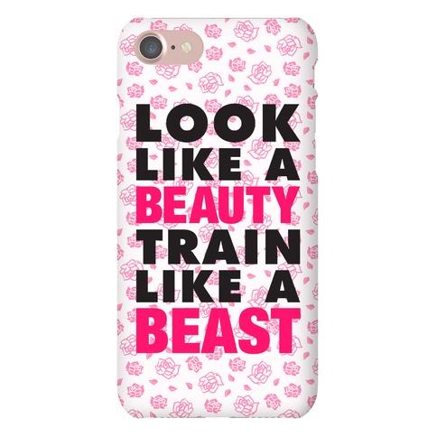 Look Like A Beauty, Train Like A Beast Phone Case