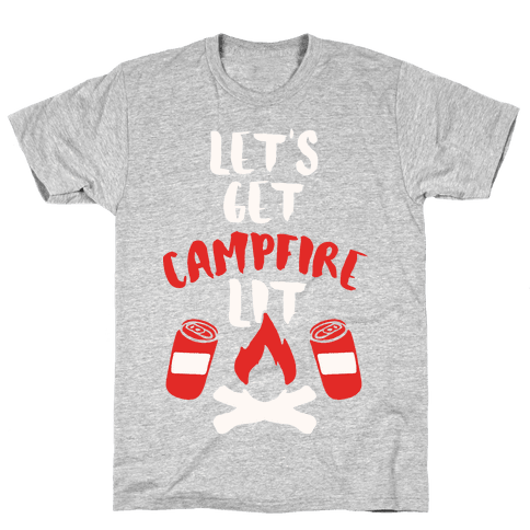 Let's Get Campfire Lit Mens T-Shirt