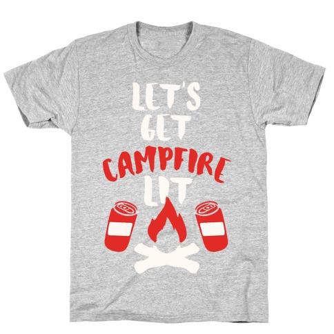 Let's Get Campfire Lit T-Shirt