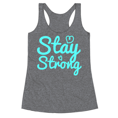 Stay Strong Racerback Tank Top