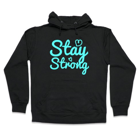 Stay Strong Hooded Sweatshirt