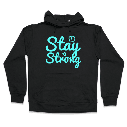 Stay Strong Hooded Sweatshirt