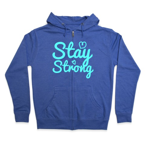 Stay Strong Zip Hoodie