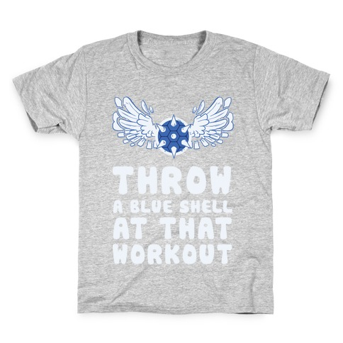 Throw a Blue Shell at that Workout Kids T-Shirt