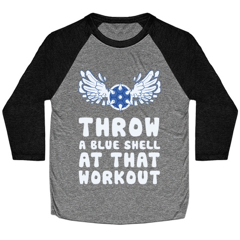 Throw a Blue Shell at that Workout Baseball Tee